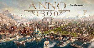 Anno 1800 Crack with Activation Code Download (PC + Mac)